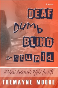 Deaf, Dumb, Blind and Stupid